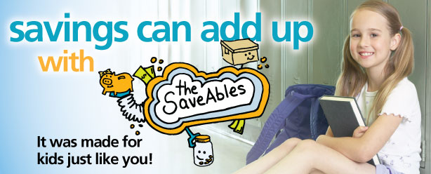 Savings can add up with The SaveAbles. It was made for kids just like you!