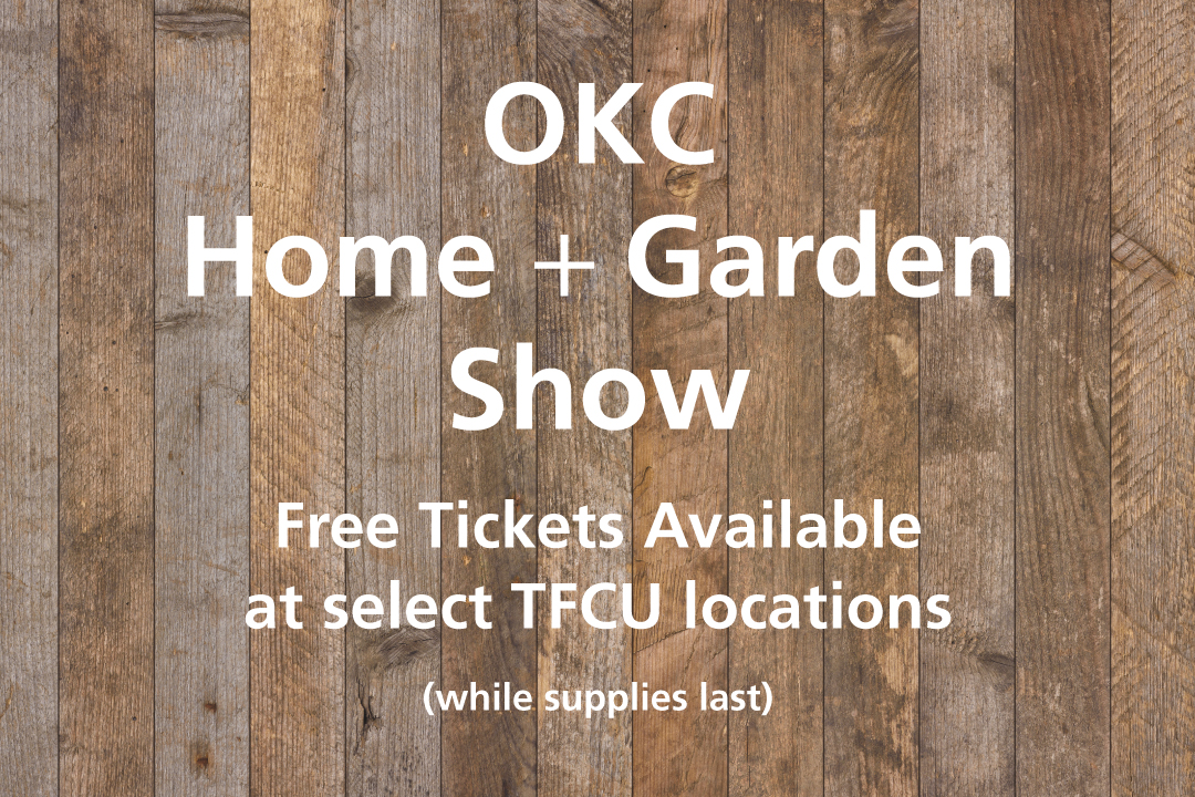 OKC Home and Garden Show, Free Tickets Available at select locations (while supplies last)