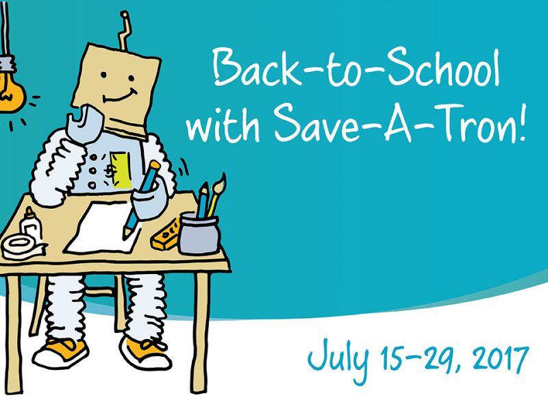 Back to School with Save-A-Tron is July 15-29, 2017