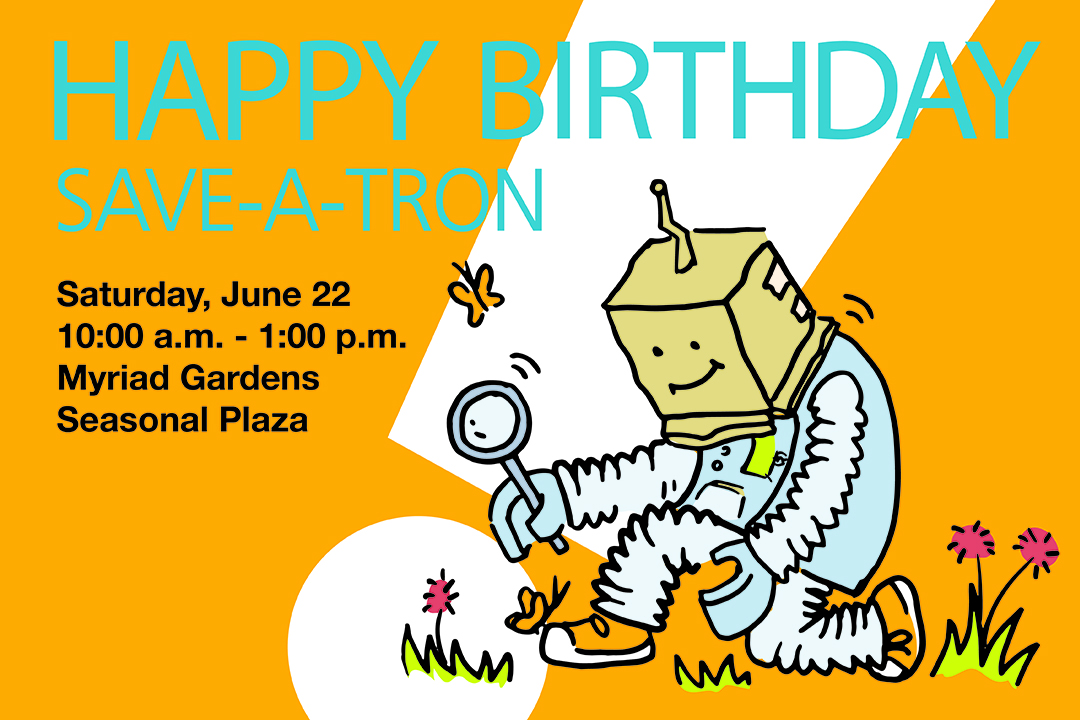 An image of Save-A-Tron looking at flowers and words that says Happy Birthday Save-A-Tron.