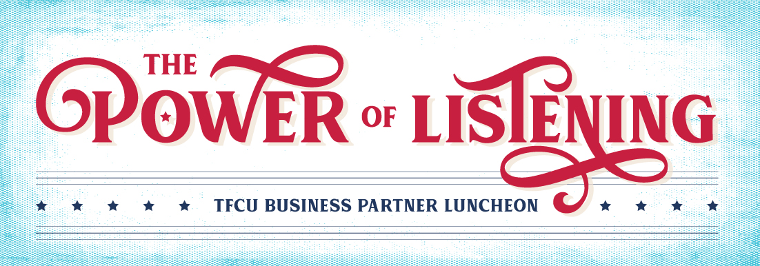 2019 TFCU Business Partner Luncheon The Power of Listening